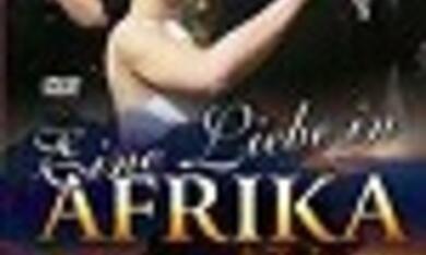 Eine Liebe in Afrika - Teil 1 - Bild 1