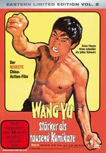Wang Yu - stärker als 1000 Kamikaze