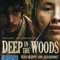 deep in the woods verschleppt und gesch ndet film 2010. Black Bedroom Furniture Sets. Home Design Ideas