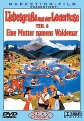 Liebesgrüße aus der Lederhose 6: Eine Mutter namens Waldemar