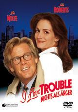 I Love Trouble Nichts Als ärger