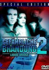 Gefährliche Brandung 2 - Liquid Bridge