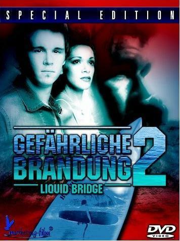 gef hrliche brandung 2 liquid bridge film 2003. Black Bedroom Furniture Sets. Home Design Ideas