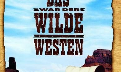 Das war der Wilde Westen - Bild 1