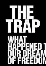 The Trap: What Happened to Our Dream of Freedom