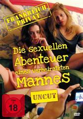 Frankreich Privat - Die sexuellen Abenteuer eines verheirateten Mannes