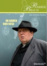 Pfarrer Braun: Im Namen von Rose - Poster