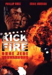 Kick Fire - Ohne jede Vorwarnung