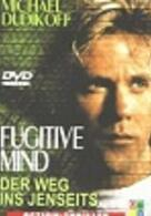 Fugitive Mind - Der Weg ins Jenseits