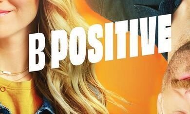 B Positive, B Positive - Staffel 2 - Bild 1