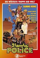 Shanghai Police - Die wüsteste Truppe der Welt