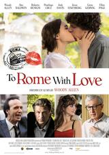 To Rome with Love - Poster