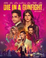 Die in a Gunfight - Poster