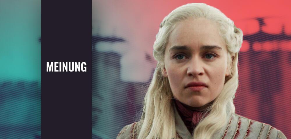 Game of Thrones: Die Entwicklung von Daenerys ist vollkommen sinnlos