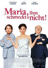 Maria, ihm schmeckt's nicht! - Poster