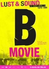 B-Movie: Lust & Sound in West-Berlin 1979-1989 - Poster