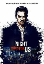 The Night Comes for Us Poster