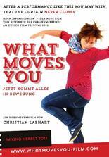 What Moves You - Jetzt kommt alles in Bewegung