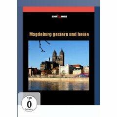 Magdeburg, gestern und heute