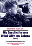 Die Geschichte vom Onkel Willy aus Golzow