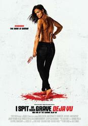 I Spit on Your Grave: Deja Vu Poster