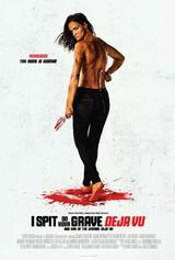 I Spit on Your Grave: Deja Vu - Poster