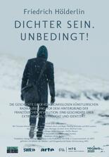 Friedrich Hölderlin: Dichter sein. Unbedingt!