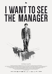 I Want to See the Manager