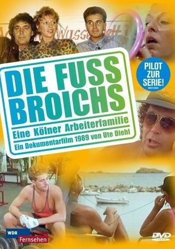 Die Fussbroichs - Eine Kölner Arbeiterfamilie
