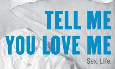 Tell Me You Love Me - Bild 3
