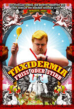 Taxidermia - Friss oder stirb Poster