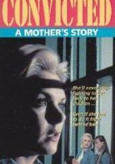 Verurteilt - Die Geschichte einer Mutter