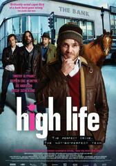 High Life - Vier Gangster und ein todsicheres Ding