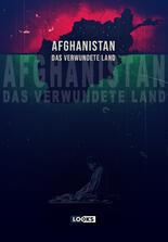 Afghanistan - Das verwundete Land