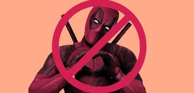Deadpool muss draußen bleiben