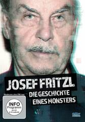 Josef Fritzl - Die Geschichte eines Monsters