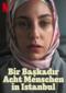 Bir Baskadir - Acht Menschen in Istanbul