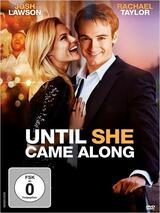 Until She Came Along - Poster