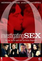 Investigating Sex - Auf der Suche nach dem perfekten Orgasmus