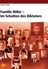 Guido Knopp: Familie Hitler - Im Schatten des Diktators