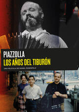 Astor Piazzolla - The Years of the Shark - Poster