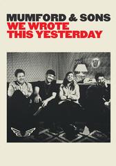 Mumford & Sons: We Wrote This Yesterday