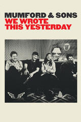 Mumford & Sons: We Wrote This Yesterday - Poster