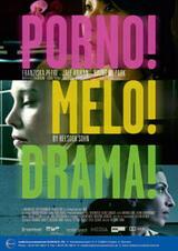 Porno!Melo!Drama! - Poster