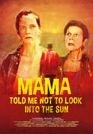 Mama Told Me Not to Look Into the Sun