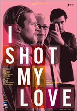 I Shot My Love - Poster
