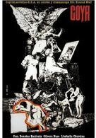 Goya - oder Der arge Weg der Erkenntnis