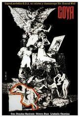 Goya - oder Der arge Weg der Erkenntnis - Poster