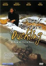 Don't Torture a Duckling - Poster