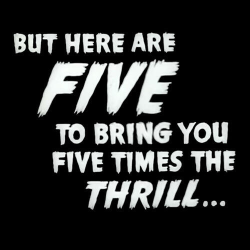 Title: But here are five to bring you five time thrill